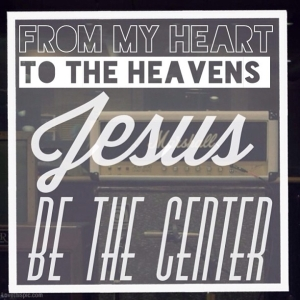 Jesus-Be-The-Center