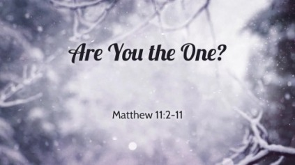 Matthew 11 the One