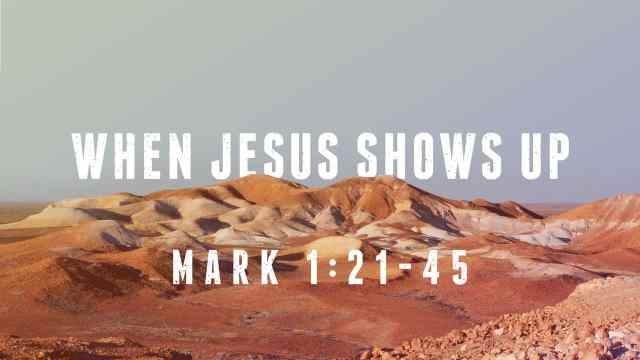 Mark 1 Jesus shows up