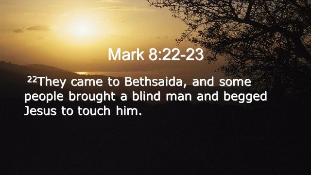 Mark 8 touch of Jesus
