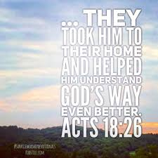 Acts 18 they took Apollos