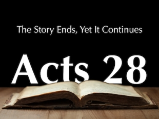 Acts 28 story goes on