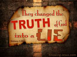 Romans 1 truth to lies