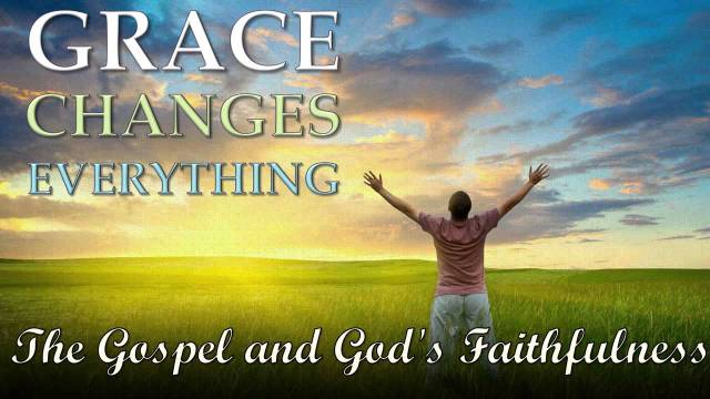 Galatians 3 grace changes everything
