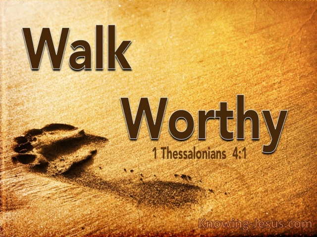1 Thessalonians 4-1 Walk Worthy brown