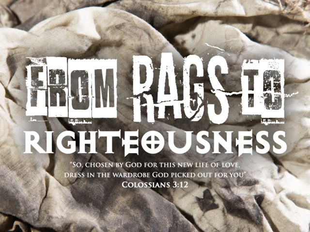Colossians 3 rags to rigtheousness