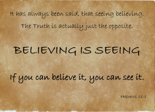 Hebrews 11 believing is seeing