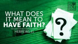 Hebrews 11 what