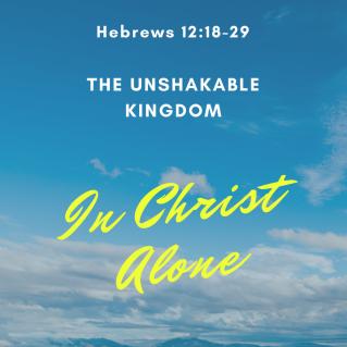 Hebrews 12 unshakable Jesus