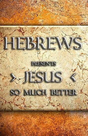 Hebrews 8 so much better
