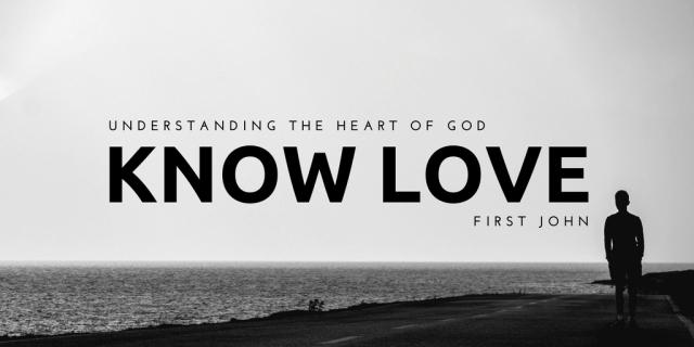 1 John 1 know love