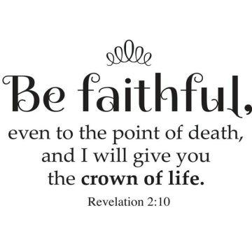 Revelation 2 be faithful