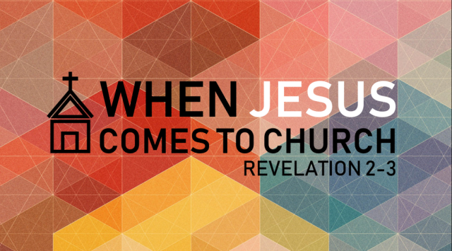 Revelation 2 when Jesus comes to church