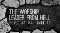 Revelation 13 worship leader from hell
