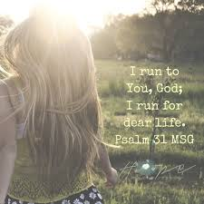 Psalm 31 run for dear life