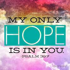 Psalm 39 my only hope