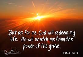 Psalm 49 snatch me