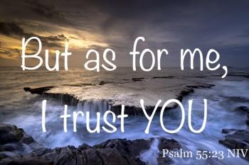 Psalm 55 trust you