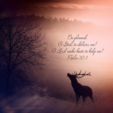 Psalm 70 deliver me