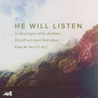 Psalm 102 he will listen