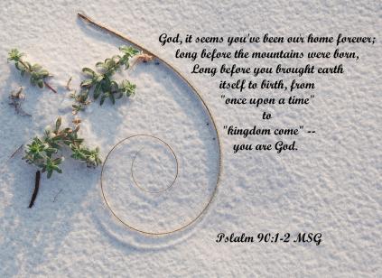 Psalm 90 God is forever