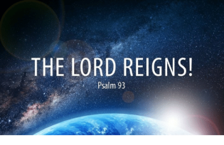 Psalm 93 Lord reigns