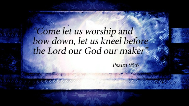 Psalm 95 6.jpg
