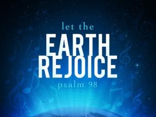 Psalm 98 rejoice