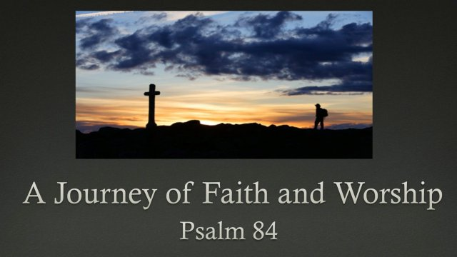 Psalm 84 journey to God