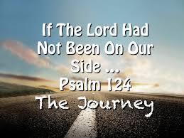 Psalm 124 journey