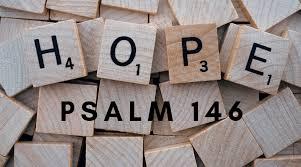 Psalm 146 hope forever