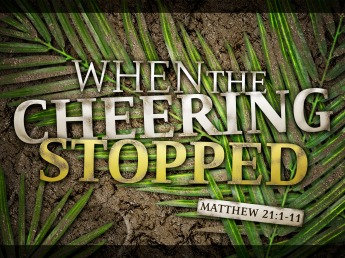 Matthew 21 cheering stopped