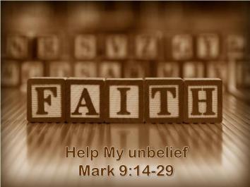 Mark 9 help my faith