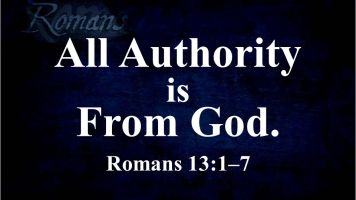 All Authority is From God. Romans 13:1–7