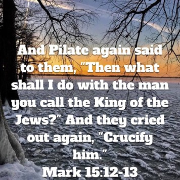 Mark 15 crucify him