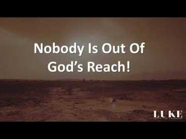 Luke 8 nobody is out of God's reach