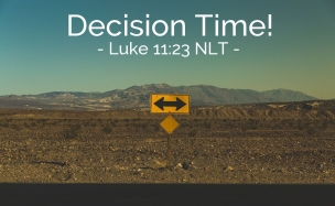 luke-11-decision-time.jpg