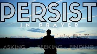 Luke 11 persist