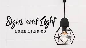 Luke 11 signs and light