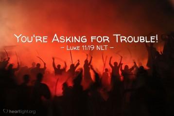 Luke 11 trouble