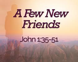 John 1 new friends