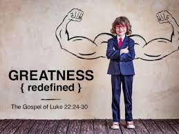 Luke 22 greatness redefined