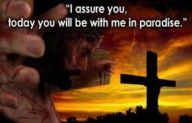 Luke 23 I assure you