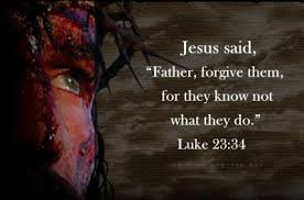 Luke 23 Jesus forgives them