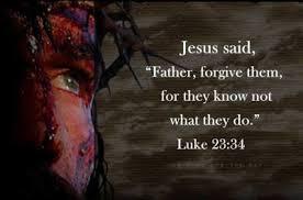 Luke 23 Jesus forgives them