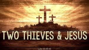 Luke 23 two theives and Jesus