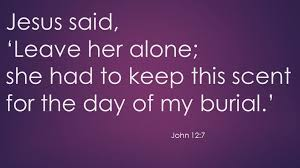 John 12 leave her alone