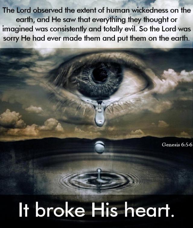 Genesis 6 broke His heart