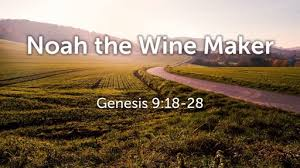 Genesis 9 noah made wine