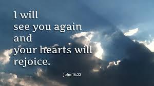 John 16 i will see you again